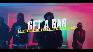 GET A BAG - C Sharp, K Lien, Matt Allen, Jamez Frazier & Krissy G (2019 New Official Music Video)