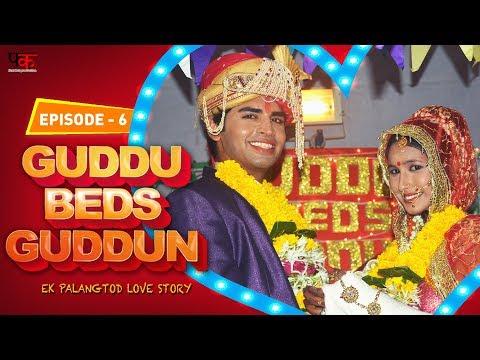 Guddu Beds Guddun Episode 6 | New Web Series Hindi 2017 | First Kut Productions