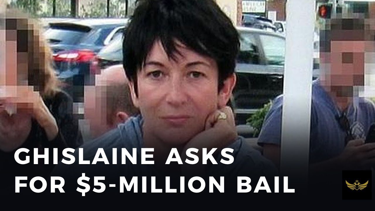 Ghislaine Maxwell asks court to let her out on $5 million bail