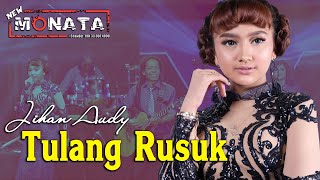 Download TULANG RUSUK ~ Jihan Audy   |   New Monata Official Music