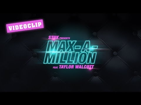 STUK - Max A Million feat. Taylor Walcott