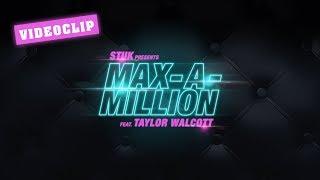STUK - Max A Million feat. Taylor Walcott