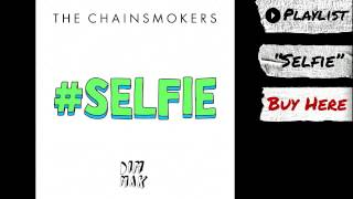"The Chainsmokers - ""#SELFIE"" (Audio) | Dim Mak Records"