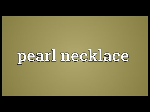 Pearl necklace Meaning
