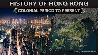 History of Hong Kong -  From British Colony to Special Administrative Region of China