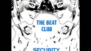 The Beat Club - Security (Radio Mix)