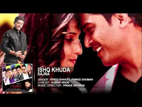 Feroz Khan : Ishq Khuda Ft. Prince Ghuman Full Song (Audio) | Sajna | Hit Punjabi Song