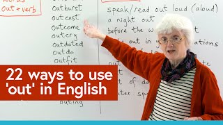 22 ways to use 'OUT' in English: outfit, outlook, output, outcry, out loud...