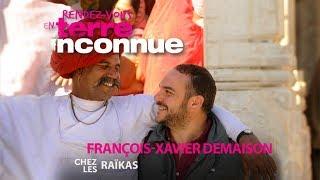 Rendez-vous en terre inconnue - François-Xavier Demaison chez les Raïka