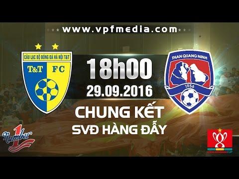 HÀ NỘI T&T VS THAN QUẢNG NINH - CK CÚP QG 2016 | FULL