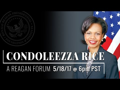 A Reagan Forum with Condoleezza Rice — 5/18/17
