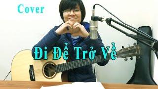 Đi Để Trở Về - Soobin Hoàng Sơn - Guitar Cover Giang Thảo