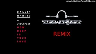 Calvin Harris & Disciples - How Deep Is Your Love (Screwdriverz Remix) *FREE DOWNLOAD*