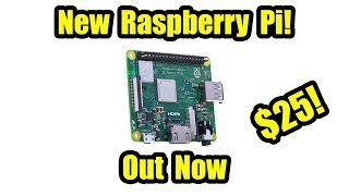 New Raspberry Pi Announced Raspberry Pi 3 Model A+ On Sale Now $25