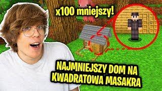 ZMNIEJSZYŁEM Mój Dom Na KWADRATOWA MASAKRA x100 RAZY! - Mini Minecraft