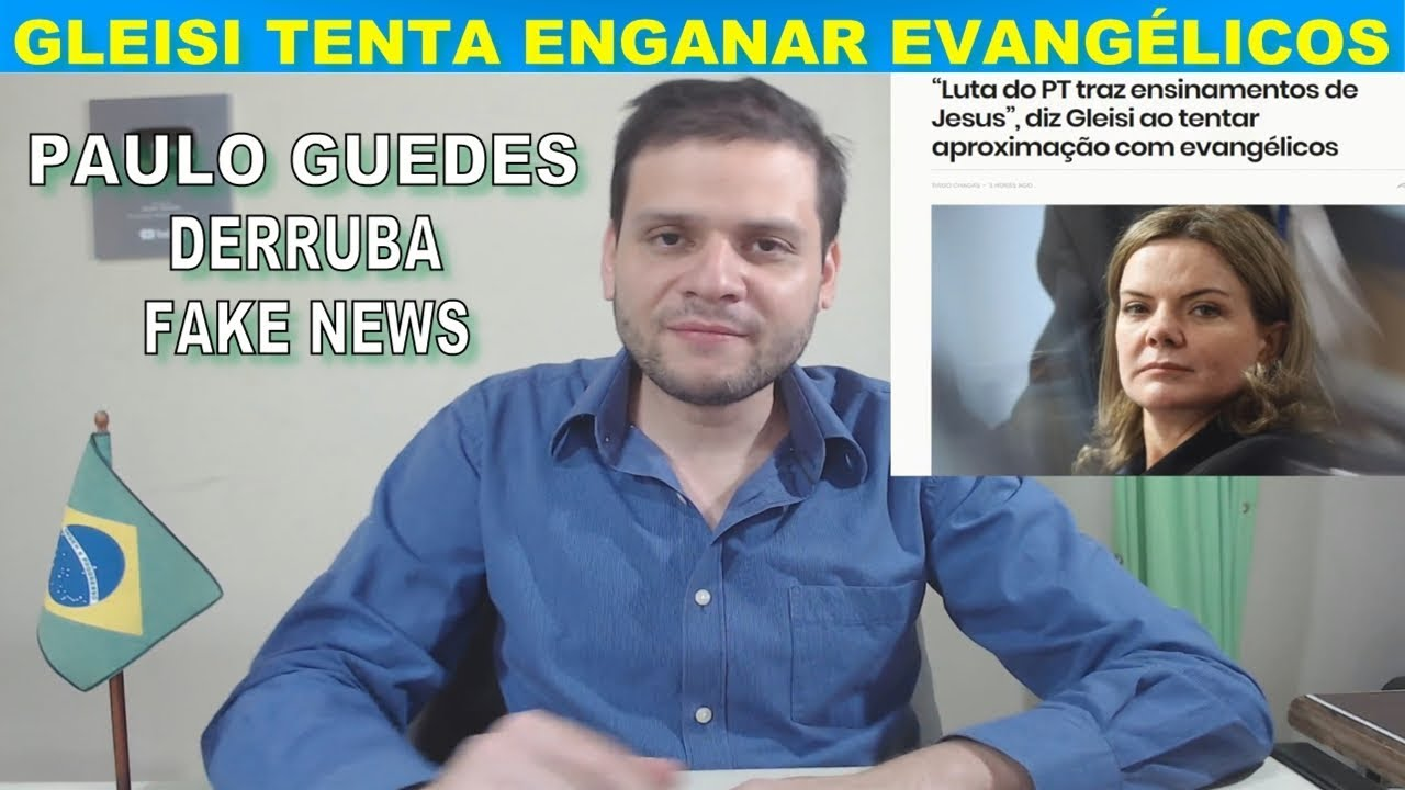 Gleisi (A louca) tenta enganar evangélicos / Paulo Guedes derruba Fake News na Globo