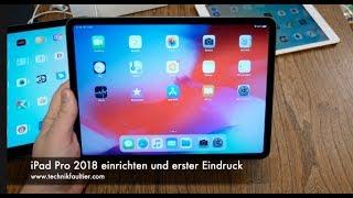 iPad Pro 2018 einrichten und erster Eindruck