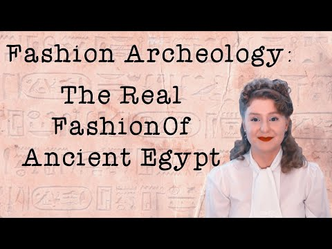 The Real Fashion Of Ancient Egypt : Fashion Archaeology Ep.1