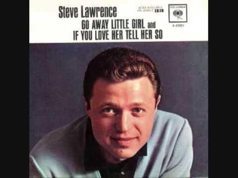 Quot Go Away Little Girl Quot Steve Lawrence Youtube