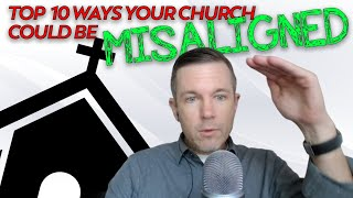 Top 10 Ways Y๐ur Church Could Be Misaligned