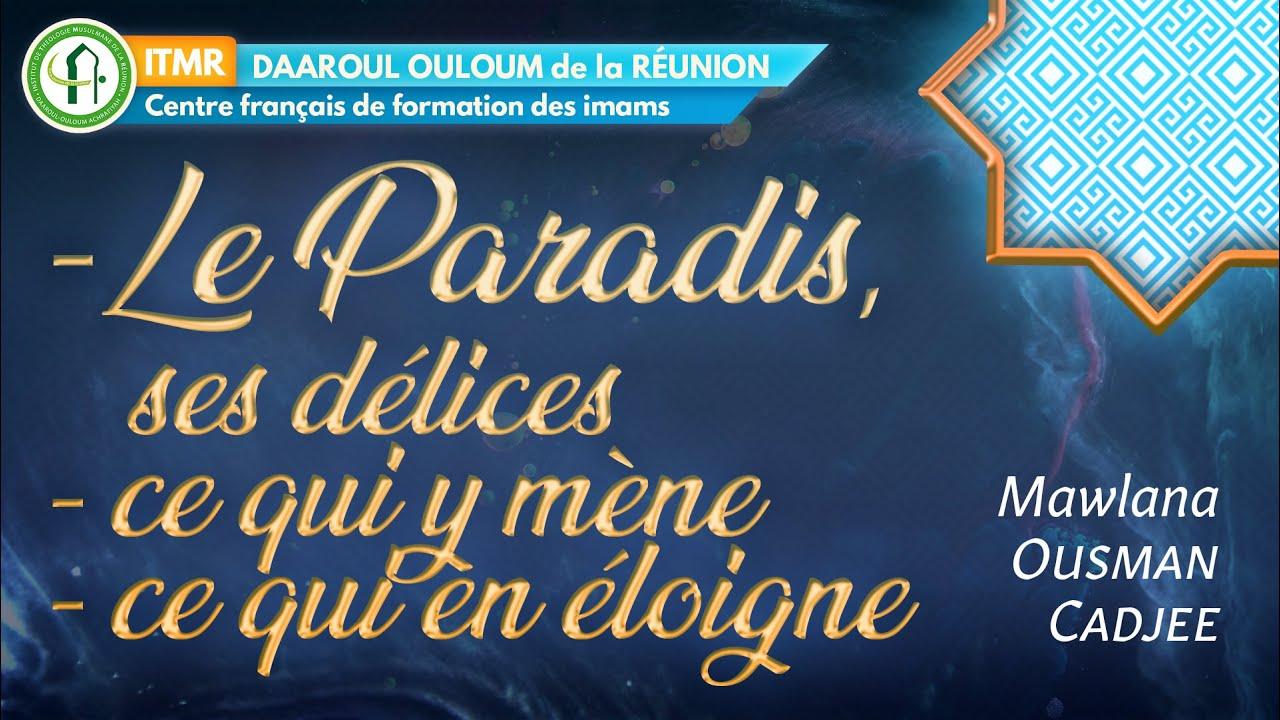 Le Paradis : Ce qui y mène et ce qui en éloigne - Mw Ousman Cadjee