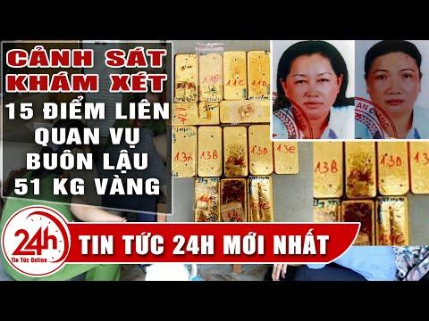 An Giang: Điều tra vụ buôn lậu 51 kg vàng, công an đồng loạt khám xét 15 địa điểm. Tin tức 24h mới