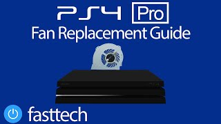 PS4 Pro Internal Cooling Fan Replacement Guide