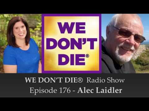 "Episode 176 Alec Laidler - author of ""Granddad, You Have a Message"" books on We Don't Die Radio"