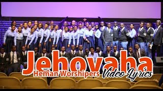 Jehovah by Heman Worshipers Int (Official Video Lyrics)