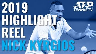 NICK KYRGIOS: 2019 ATP Highlight Reel