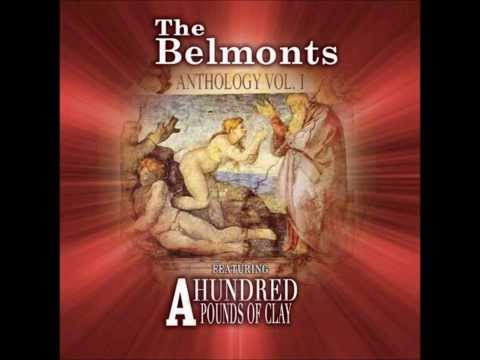 The Belmonts - A Hundred Pounds Of Clay
