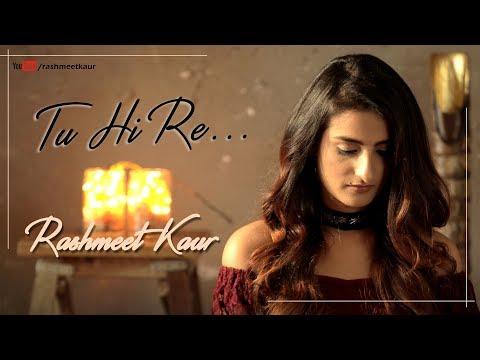 Tu Hi Re    Piano Version    Rashmeet Kaur