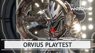 Warframe: Orvius Playtest, Best Tracking in Game? [doingitraw]