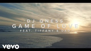 DJ Qness - Game Of Love ft. Tiffany & Dad