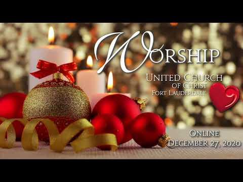 United Church of Christ Ft Lauderdale Worship Dec 27, 2020