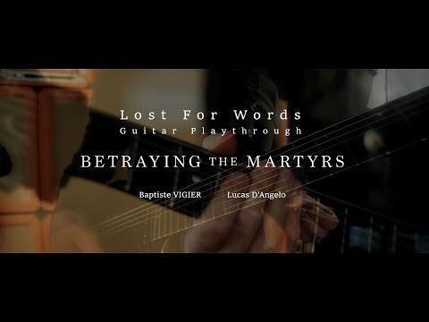 Betraying The Martyrs - Lost For Words (Guitar Playthrough)