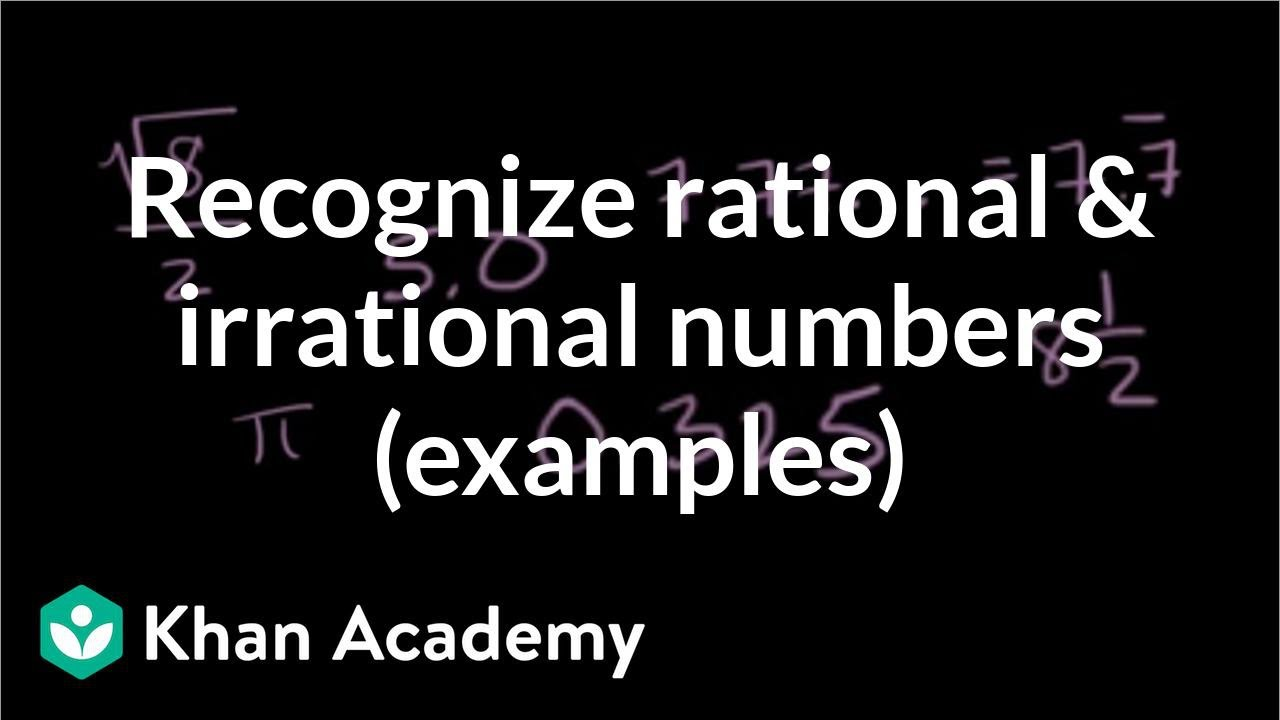 Classifying numbers: rational & irrational | Algebra (video) | Khan