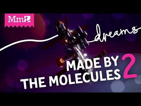 Made by the Molecules 2 | #DreamsPS4
