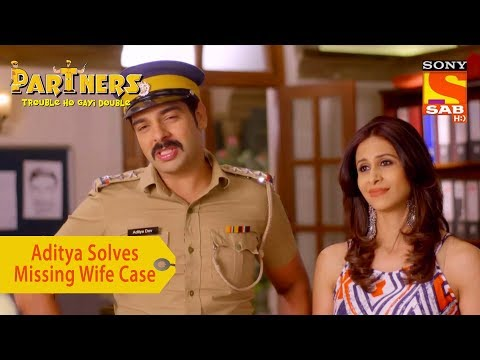 Your Favorite Character | Aditya Solves Missing Wife Case | Partners Trouble Ho Gayi Double