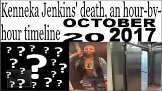 NEW VIDEO KENNEKA JENKINS TIMELINE OCTOBER 20th 2017