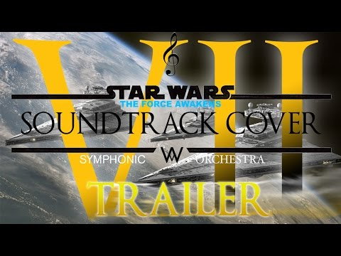 Star Wars The Force Awakens Tribute | Trailer : Epic Orchestral Soundtrack by William Maytook