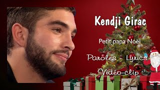 Kendji Girac - Petit Papa Noël 🎅🎄 (Paroles-Lyrics) ~Vidéo-clip