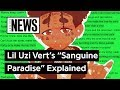 "Lil Uzi Vert's ""Sanguine Paradise"" Explained 