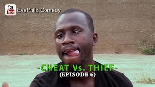 CHEAT Vs. THIEF (EvaPhilz Comedy GH) (Episode 6)