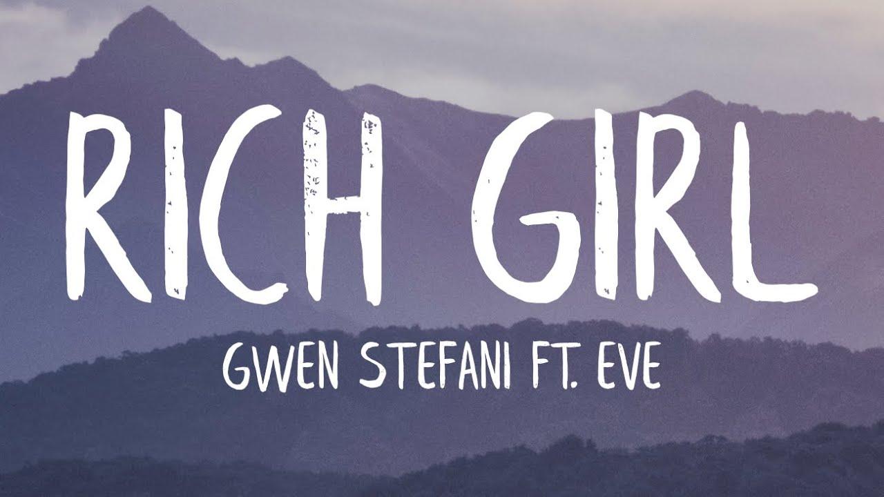 Gwen Stefani - Rich Girl (Lyrics) ft. Eve