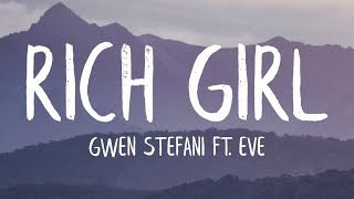 Gwen Stefani - Rich Girl (Lyrics) ft. Eve