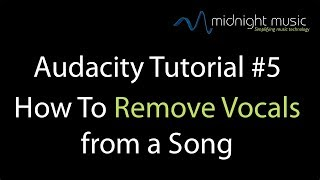 Audacity Tutorial 5 How To Remove Vocals From A Song