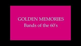 GOLDEN MEMORIES | Bands Of The 60's | Various Artists