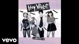 Hey Violet - I Can Feel It (Audio)