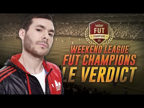 FIFA 17 - FUT CHAMPIONS WEEKEND #1 ( PART 2 ) - LE VERDICT !